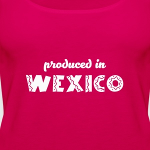 Produced in Wexico. - Women's Premium Tank Top