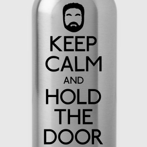 Keep Calm hold the door Pullover & Hoodies - Trinkflasche