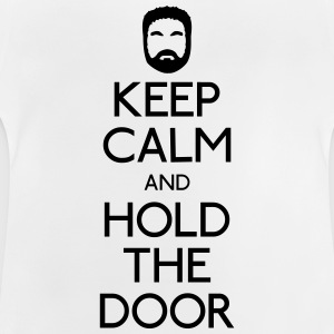 Keep Calm hold the door Shirts - Baby T-shirt