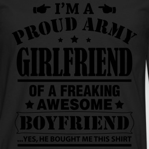 Proud Army Girlfriend Of a Freaking Awesome.... T-Shirts - Men's Premium Longsleeve Shirt