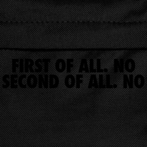 First of all. no Second of all. no T-Shirts - Kids' Backpack