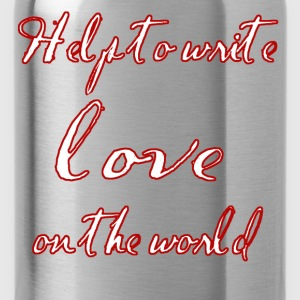 Help to write love on the world - Water Bottle