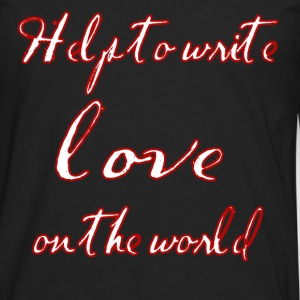 Help to write love on the world - Men's Premium Longsleeve Shirt