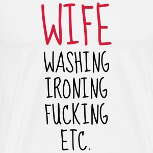 Sex - Sexy - Humor - Wife - Couple - Marriage  Aprons - Men's Premium T-Shirt