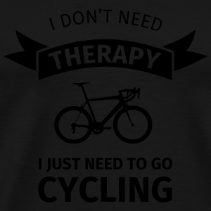 I don't neet therapy I just need to go cycling Tazas y accesorios - Camiseta premium hombre