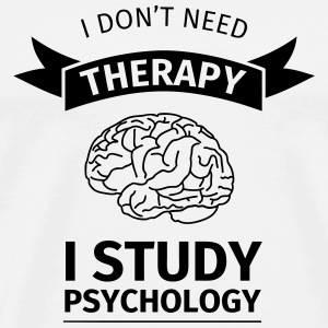 I don't neet therapy I study psychology Mugs & Drinkware - Men's Premium T-Shirt