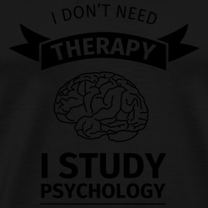 I don't neet therapy I study psychology Bouteilles et Tasses - T-shirt Premium Homme
