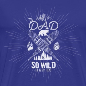 My Dad is So Wild, He's my Hero // Adult shirt - T-shirt Premium Homme