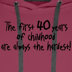 the first 40 years of childhood. Birthday Party - Männer Premium Hoodie