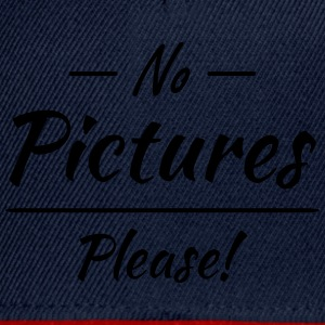 No pictures please! T-Shirts - Snapback Cap