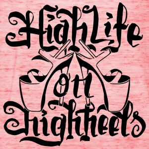 High Life On HighHeels T-Shirts - Frauen Tank Top von Bella