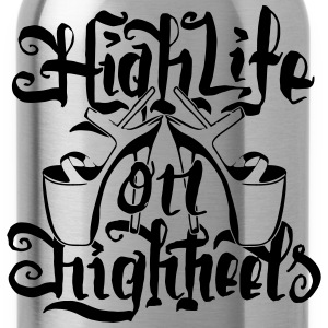 High Life On HighHeels T-Shirts - Trinkflasche