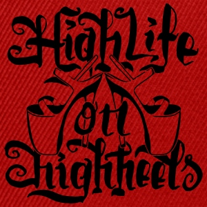 High Life On HighHeels Langarmshirts - Snapback Cap