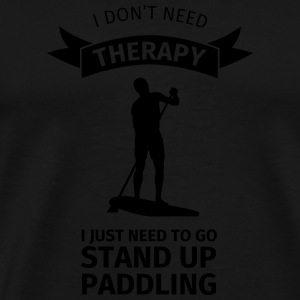 I don't neet therapy I just need to go stand up pa Mugs & Drinkware - Men's Premium T-Shirt