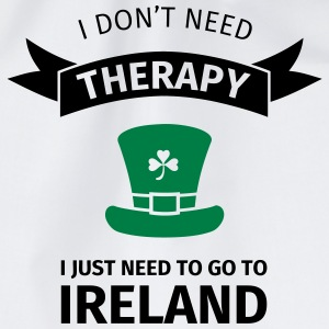 I don't neet therapy I just need to go to ireland T-Shirts - Drawstring Bag