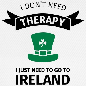 I don't neet therapy I just need to go to ireland Tee shirts - Casquette classique