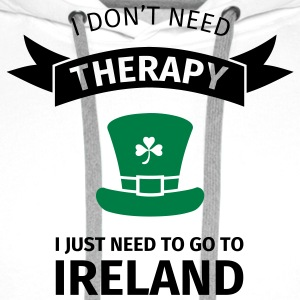 I don't neet therapy I just need to go to ireland Tee shirts - Sweat-shirt à capuche Premium pour hommes