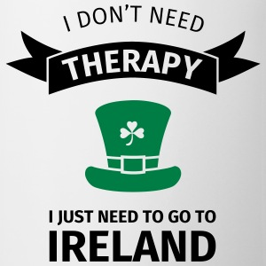 I don't neet therapy I just need to go to ireland T-Shirts - Mug