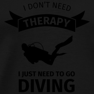 I don't neet therapy I just need to go diving Bouteilles et Tasses - T-shirt Premium Homme