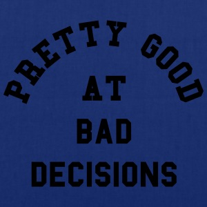Good At Bad Decisions Funny Quote Hoodies & Sweatshirts - Tote Bag