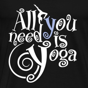 All you need is Yoga Tops - Männer Premium T-Shirt