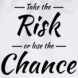 Take the risk or lose the chance Langarmshirts - Turnbeutel