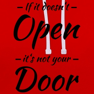If it doesn't open, it's not your door T-skjorter - Kontrast-hettegenser