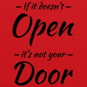 If it doesn't open, it's not your door T-Shirts - Stoffbeutel