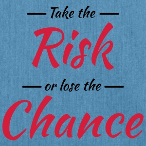 Take the risk or lose the chance Sportbekleidung - Schultertasche aus Recycling-Material