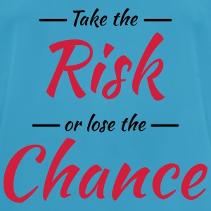Take the risk or lose the chance Sportbekleidung - Männer T-Shirt atmungsaktiv