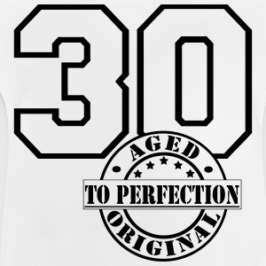 30 Aged to Perfection T-Shirts - Baby T-Shirt
