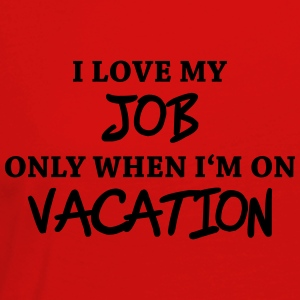 I love my job only when I'm on vacation T-shirts - Dame premium T-shirt med lange ærmer