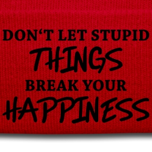 Don't let stupid things break your happiness T-shirts - Vintermössa
