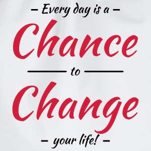 Every day is a chance to change your life T-shirts - Gymtas