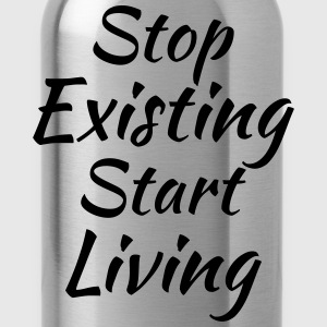 Stop existing, start living Koszulki - Bidon