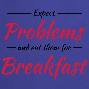 Expect problems and eat them for breakfast Sports wear - Cooking Apron