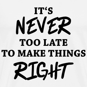 It's never too late Long sleeve shirts - Men's Premium T-Shirt