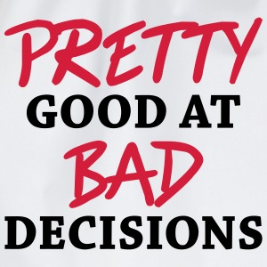 Pretty good at bad decisions T-Shirts - Drawstring Bag