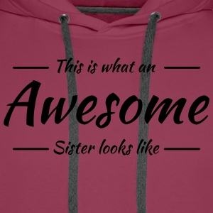 This is what an awesome sister looks like T-Shirts - Männer Premium Hoodie