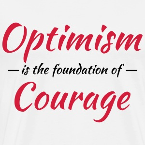 Optimism is the foundation of courage Manches longues - T-shirt Premium Homme