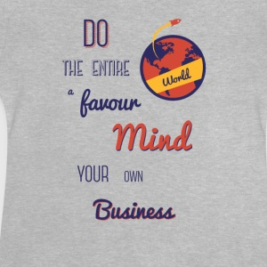 Mind your own Business - Baby T-Shirt