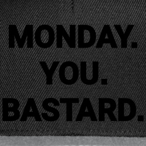 monday you bastard Montag du Bastard Arbeit Job Tops - Snapback cap