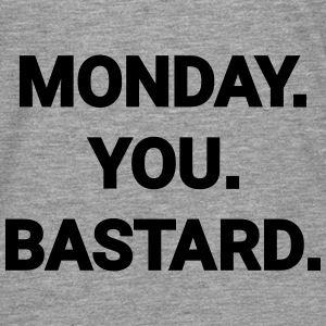 monday you bastard Montag du Bastard Arbeit Job Sweat-shirts - T-shirt manches longues Premium Homme