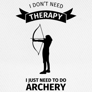 I Don't Neet Therapy I Just need to do archery T-shirts - Baseballkasket