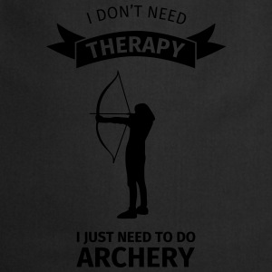 I Don't Neet Therapy I Just need to do archery Camisetas - Delantal de cocina