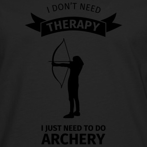 I Don't Neet Therapy I Just need to do archery Camisetas - Camiseta de manga larga premium hombre