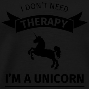 I don't neet therapy I'm a unicorn Mugs & Drinkware - Men's Premium T-Shirt