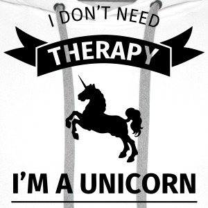 I don't need therapy I'm a unicorn T-Shirts - Männer Premium Hoodie