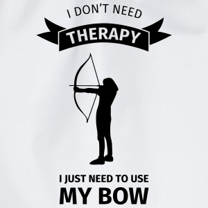 I Don't Need Therapy I Just Need to Use my Bow Tassen & Zubehör - Turnbeutel