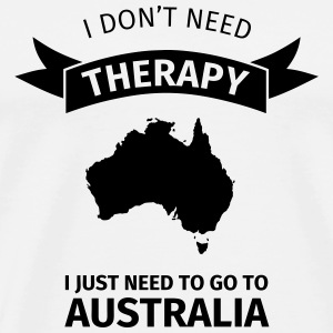 I don't need therapy I just need to go to Australi Mokken & toebehoor - Mannen Premium T-shirt